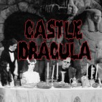 Castle Dracula – Universal Studios Hollywood (+VIDEOS)