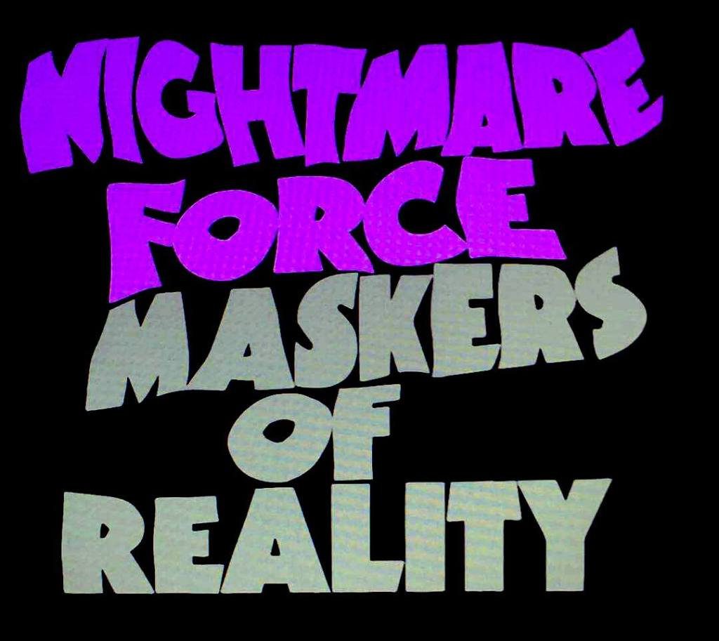 Nightmare Force Maskers of Reality