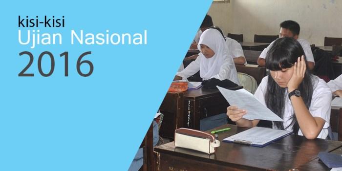 Informasi Terbaru Seputar Kisi-Kisi UN 2016