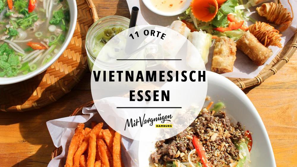 11 spitzenmige vietnamesische Restaurants in Hamburg  Mit Vergngen Hamburg