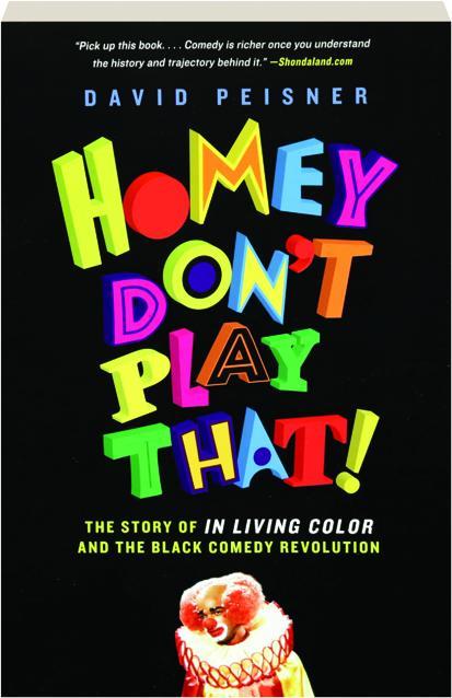 Homey Don't Play That : homey, don't, HOMEY, DON'T, THAT!, Story, Living, Color, Black, Comedy, Revolution, HamiltonBook.com