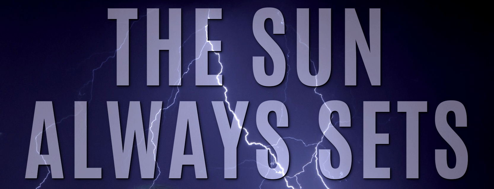 New release coming next week: The Sun Always Sets