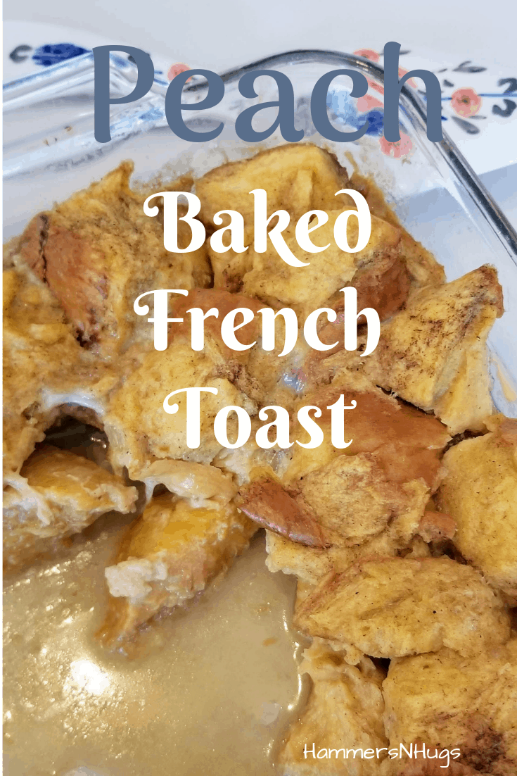 The BEST Peach Baked French Toast Recipe
