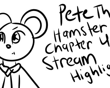 Pete The Hamster Chapter 4 Stream Highlights (TheNicePrincess Animatic) - pete the hamster chapter 4 stream highlights theniceprincess animatic