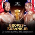 Groves Vs. Eubanks Jr. Boxing