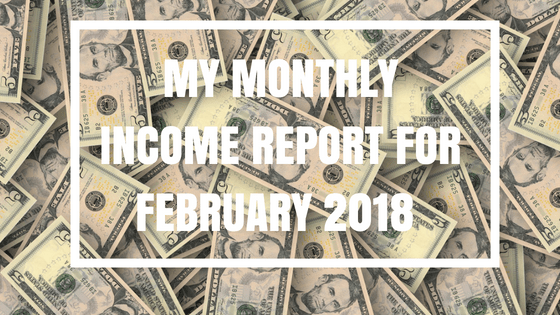 My monthly Income report for February 2018