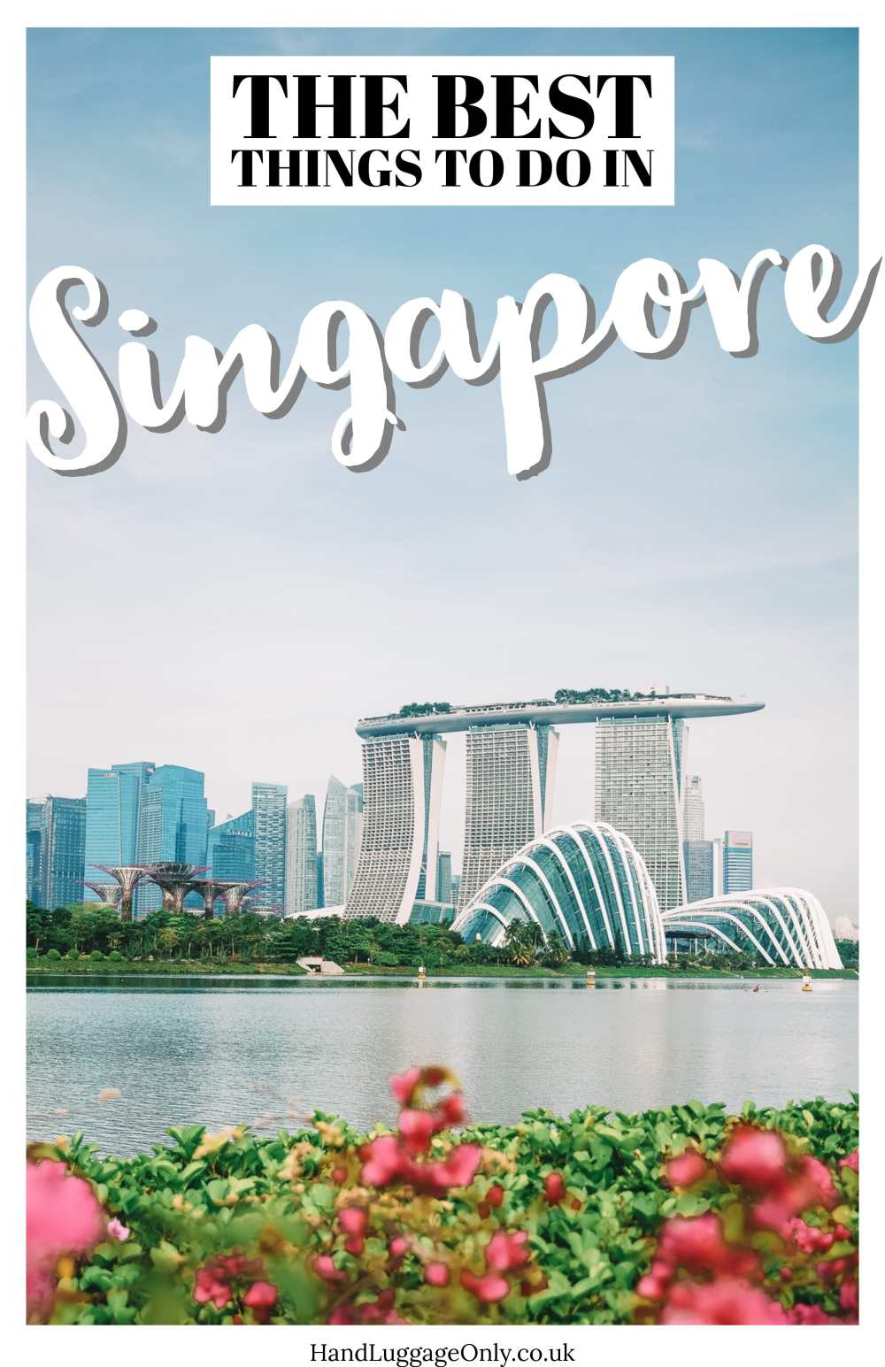14 Of The Best Things To Do In Singapore (1)