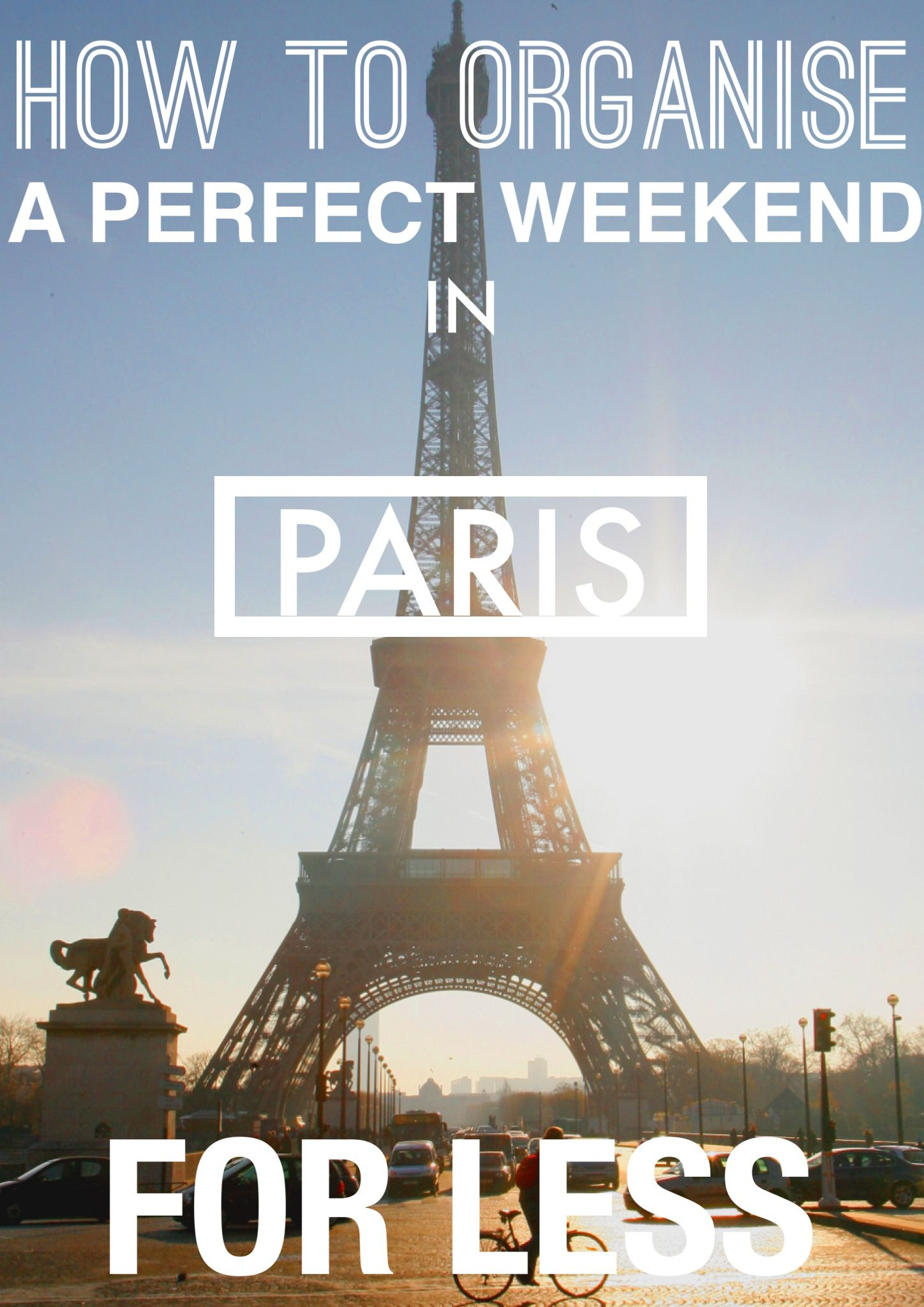 How To Organise A Perfect Weekend In Paris For Less (3)