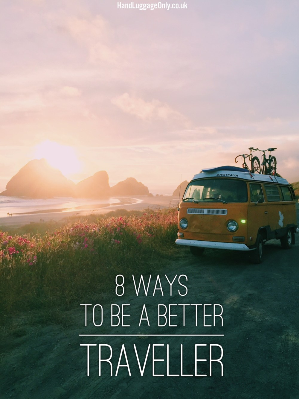 8 Ways To Be A Better Traveller