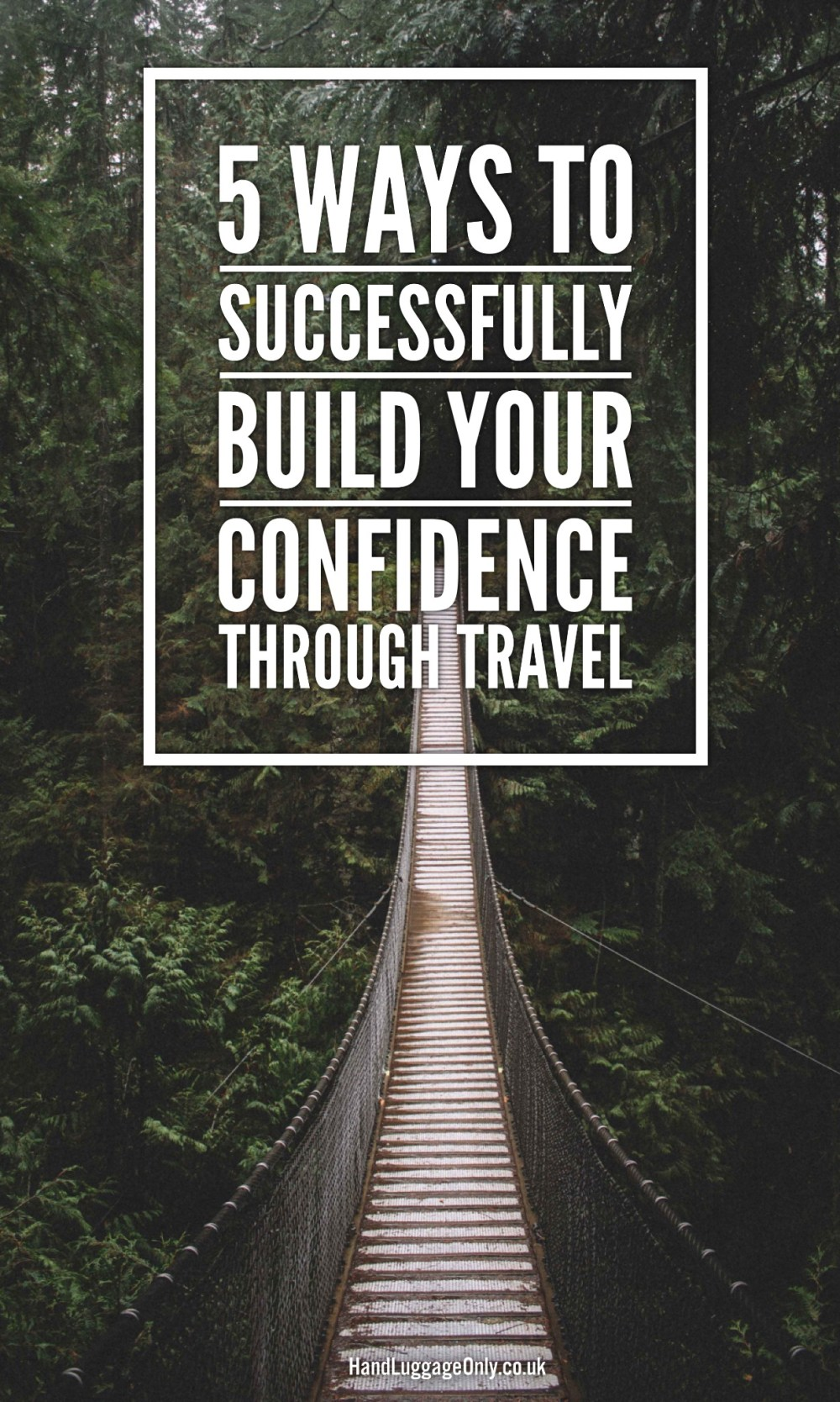 5 Ways To Successfully Build Your Confidence Through Travel