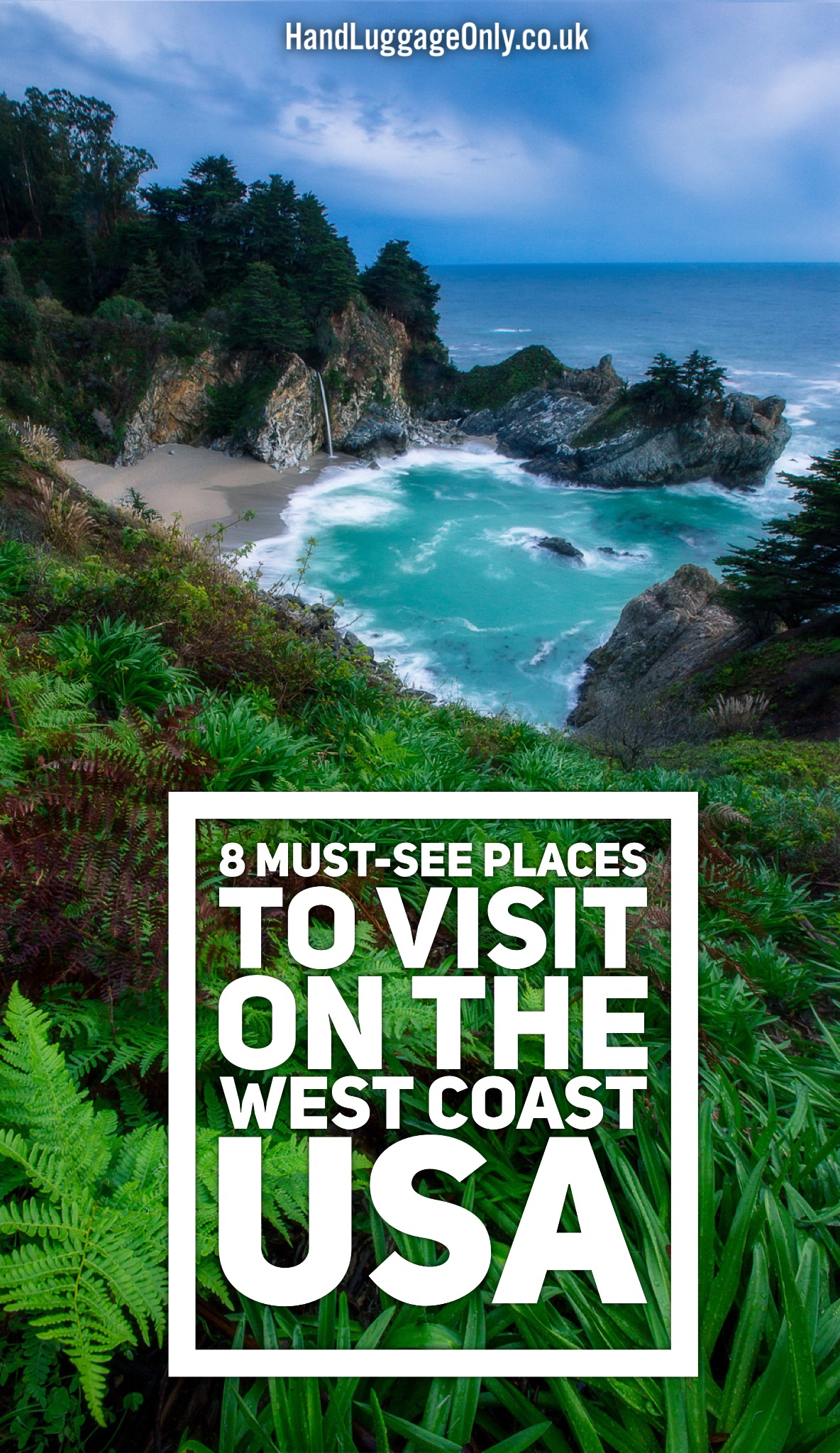 8 Must See Places To Visit On The West Coast of America  Hand Luggage Only  Travel Food