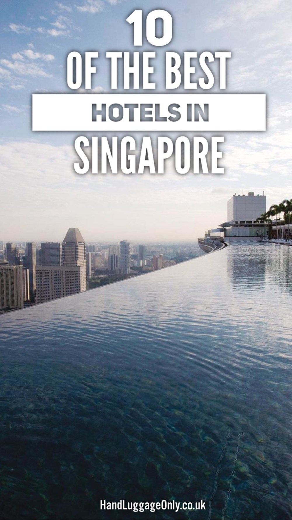 10 Of The Best Hotels To Stay In Singapore (1)