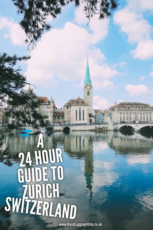 A 24 Hour Guide To Zurich, Switzerland