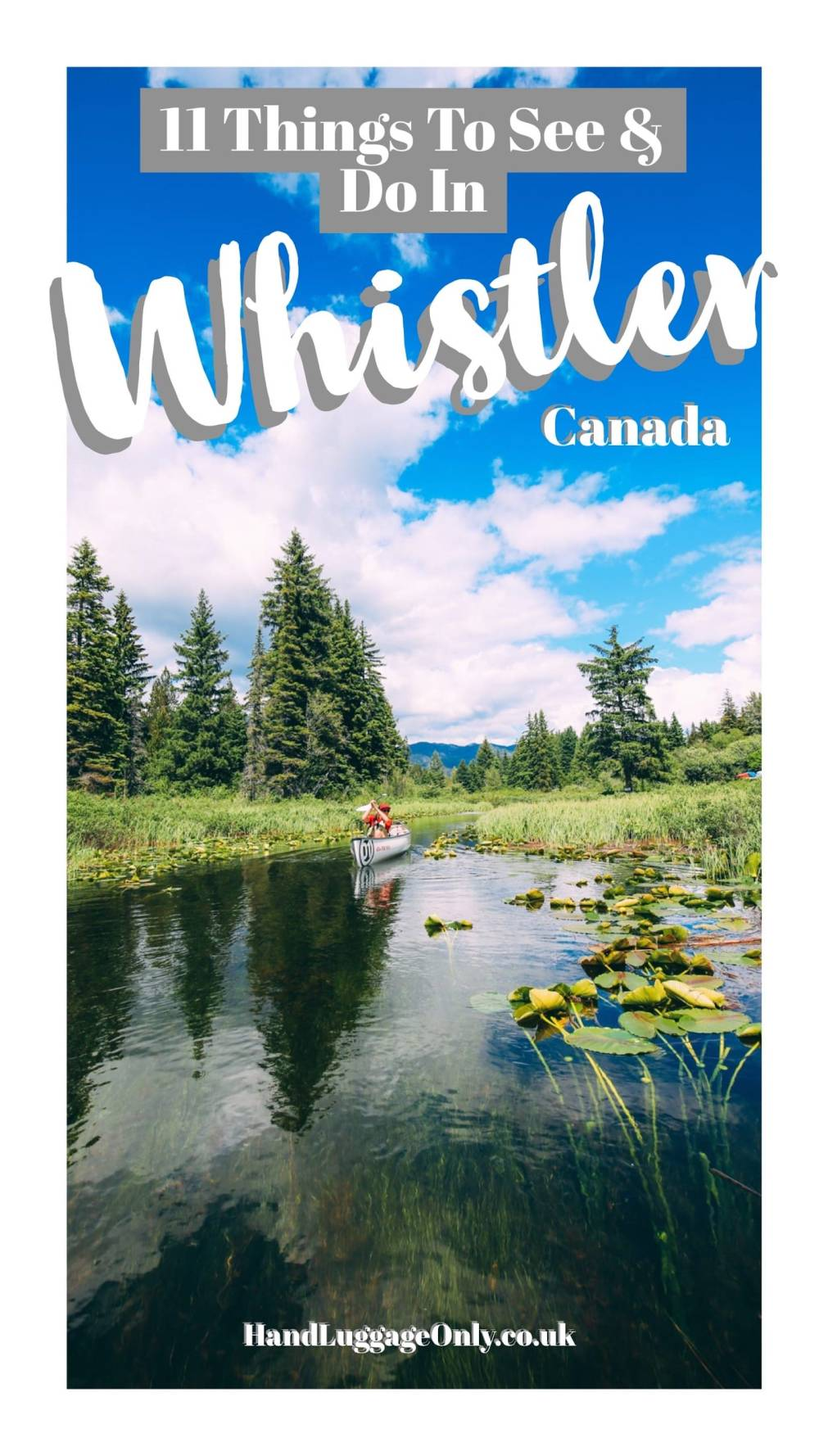 11 Amazing Things To See And Do In Whistler, Canada (1)