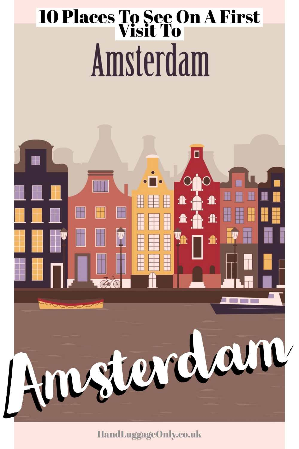 10 Amazing Places To See On A First Visit To Amsterdam