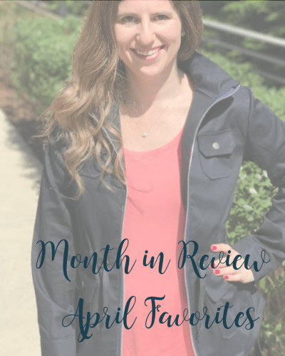 Month in Review | My April Favorites