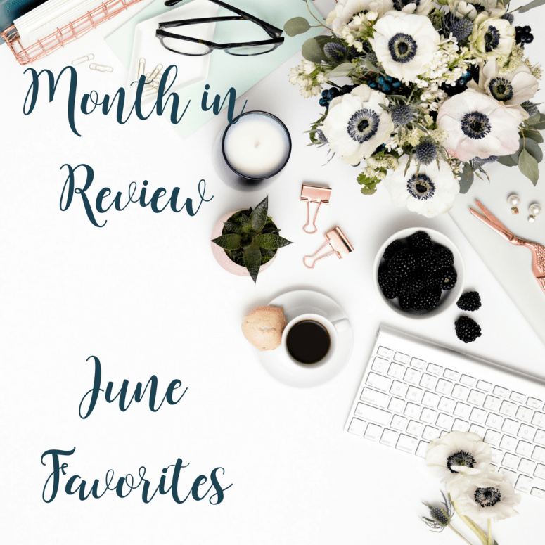 June Favorites | Handmade by Lara Liz