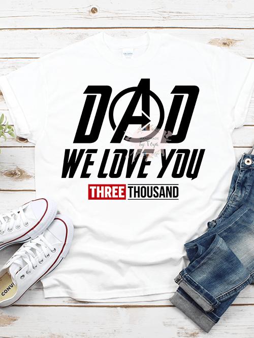 Download Dad We Love You Three Thousand SVG, DXF & PNG - Handmade ...