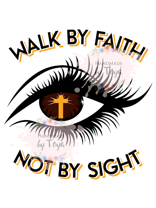 Walk By Faith Not By Sight Eye Svg Png Includes Mockup Handmade By Toya