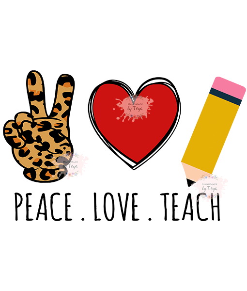 Download Peace. Love. Teach SVG, DXF & PNG - Handmade by Toya