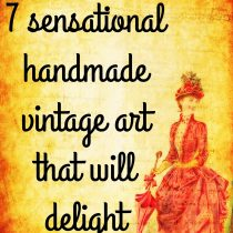 7 sensational handmade vintage art that will delight