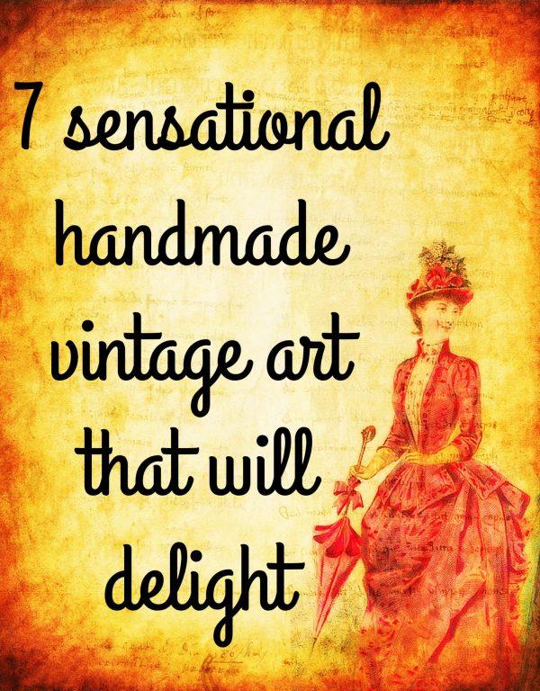 7 sensational handmade vintage art that will delight