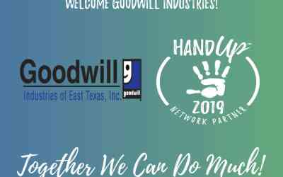 Hand Up Network welcomes Goodwill Industries of East Texas!