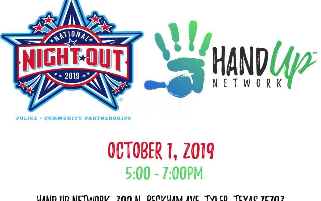 Hand Up Network Partners with City of Tyler Police, Fire, EMS to host National Night Out!