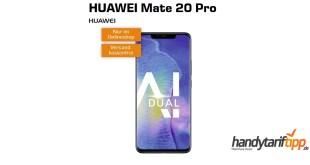 HUAWEI Mate 20 Pro mit 6 GB LTE nur 16,99€