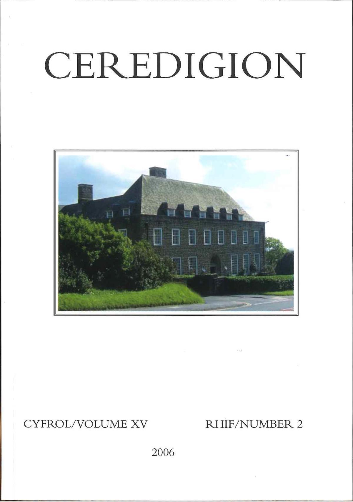 Ceredigion - Cylchgrawn Cymdeithas Hanes Ceredigion, Cyfrol XV, Rhifyn 2, 2006