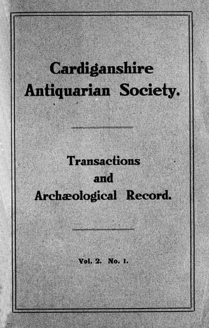 Trafodion Cymdeithas Hynafiaethwyr Sir Aberteifi a Chofnod archeolegol - Cyfrol 2 Rhif 1