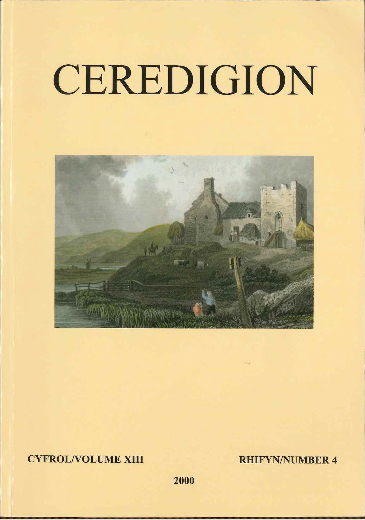 Ceredigion Journal of the Ceredigion Antiquarian Society Vol XIII, No 4 2000 - ISBN 0069 2263