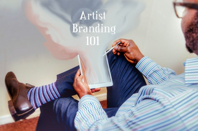 Artist Branding 101: 3 Tips to Building Your Brand Online