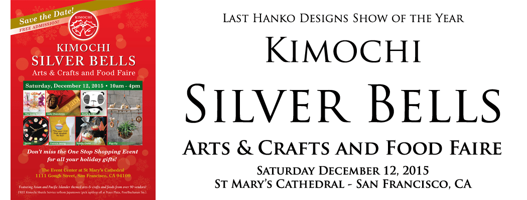 2015 Kimochi Silver Bells Arts & Crafts Faire
