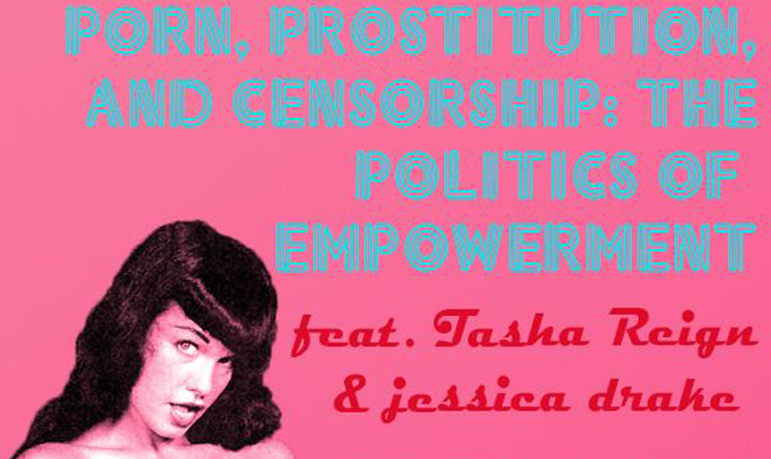 Porn, Prostitution, and Censorship, The Politics of Empowerment