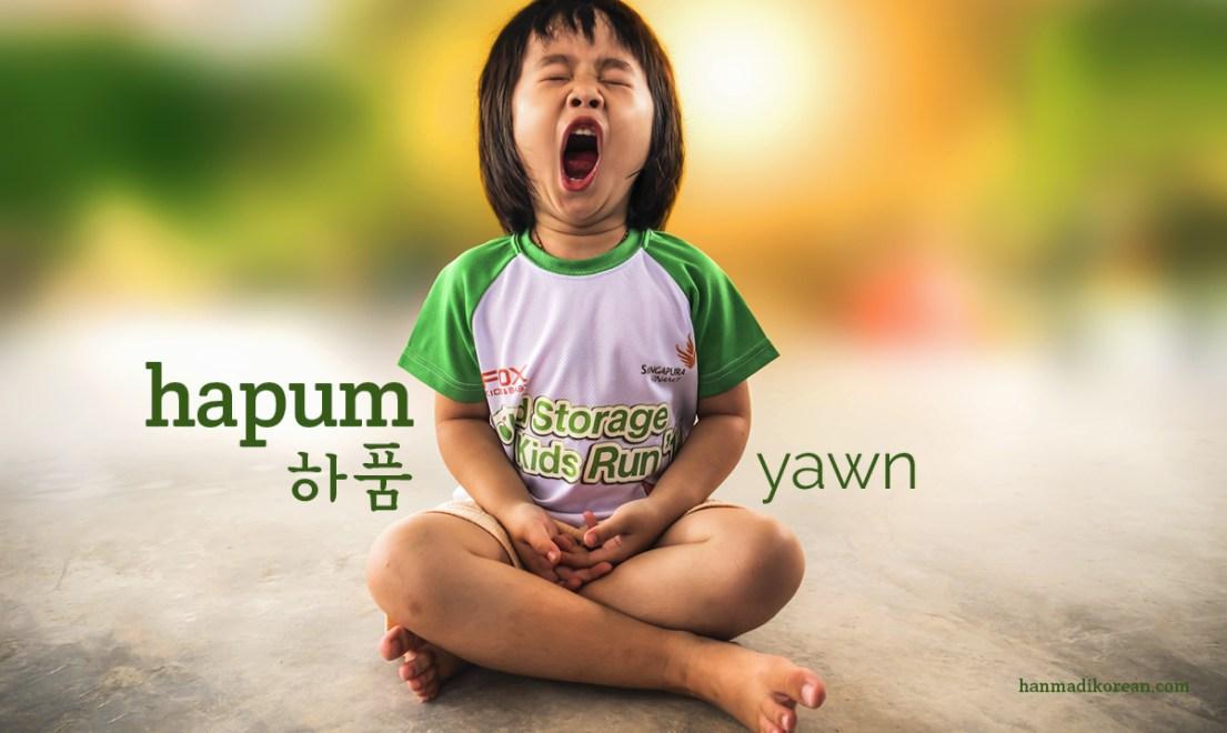 hapum, Korean word for yawn