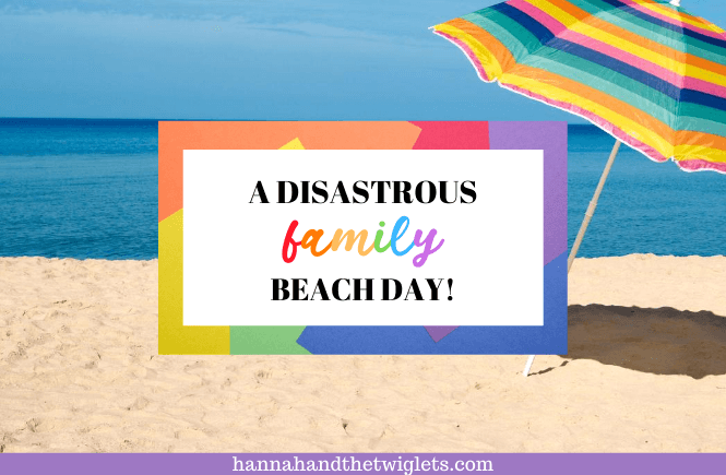 disastrous family beach day