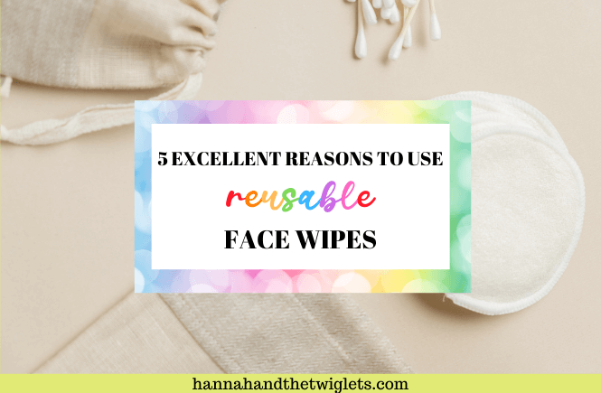 reasons to use reusable face wipes