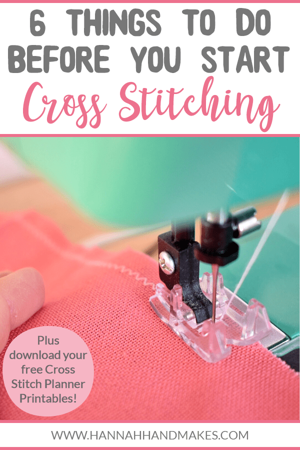 Preparing for Cross Stitch | 6 Things You Need to Do Before You Start Stitching by Hannah Hand Makes.