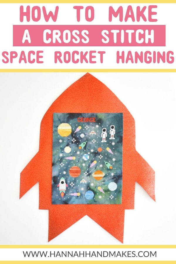 How to Make a Cross Stitch Space Rocket Wall Hanging by Hannah Hand Makes pin image