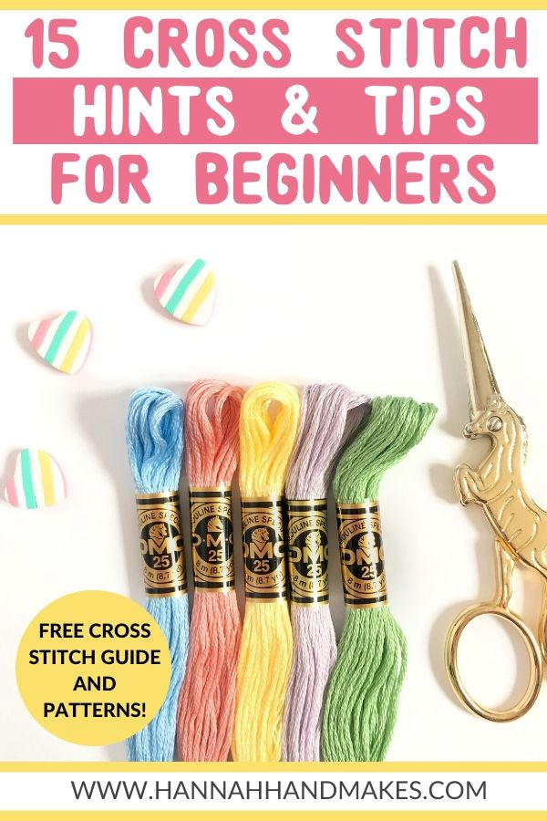 15 Cross Stitch Hints and Tips for Beginners Pin by Hannah Hand Makes.