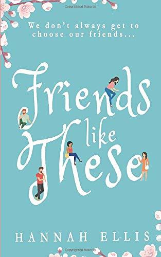 Friends Like These by Hannah Ellis