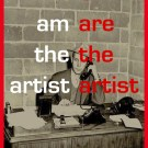 I am the artist You are the artist