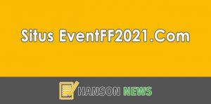 Cek Disini Sebelum Menggunakan Situs EventFF2021.Com