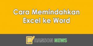 Bagaimana Cara Memindahkan Excel ke Word Secara Rapi Yuk Cari Tahu!