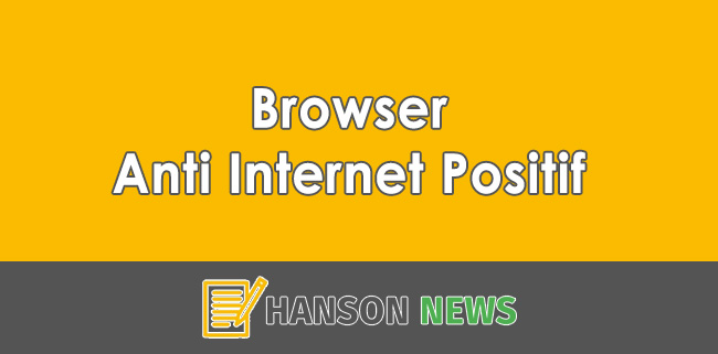 Download Browser Anti Internet Positif PC dan Laptop