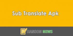 Download Sub Translate Apk Update Versi Terbaru 2021