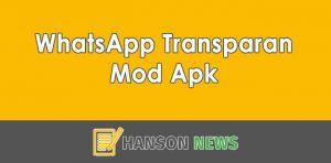 Download WhatsApp Transparan Mod Apk Terbaru Gratis 2021 (Official)