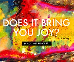 does-it-bring-you-joy-mary-kondo