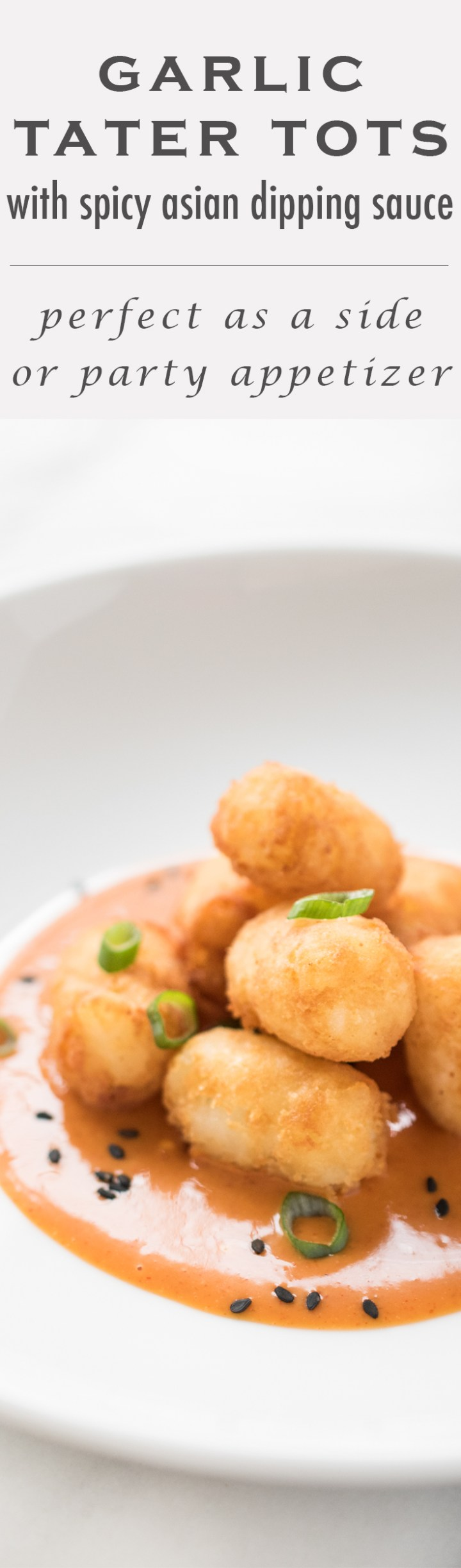 Garlic Ginger Tater Tots with a Spicy Asian Dipping Sauce. Perfect as a snack or side, it also makes a perfect party appetizer!